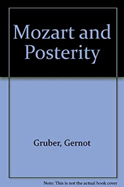 Mozart and Posterity Mozart and Posterity Mozart and Posterity Mozart and Posterity Mozart and Poste 9781555531942
