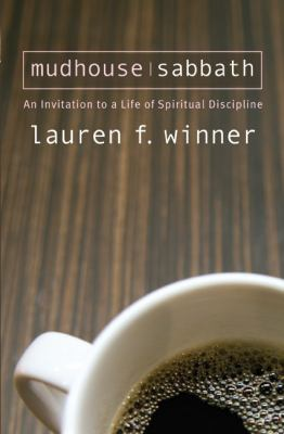 Mudhouse Sabbath: An Invitation to a Life of Spiritual Discipline 9781557255327