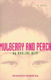 Mulberry and Peach: Two Women of China - Nieh, Hua-Ling / Young, Jane P. / Wong, Sau-Ling