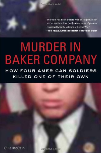 Murder in Baker Company: How Four American Soldiers Killed One of Their Own 9781556529474