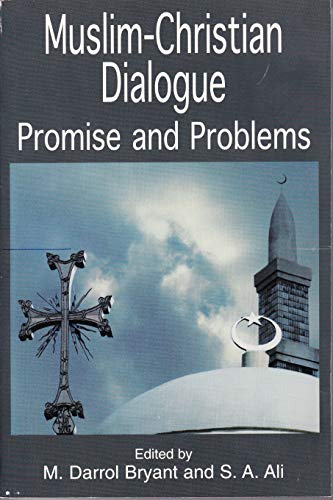 Muslim Christian Dialogue: Promise and Problems 9781557787644