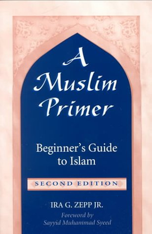 Muslim Primer: Beginner's Guide to Islam (P) 9781557285959