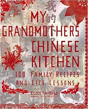 My Grandmother's Chinese Kitchen: 100 Family Recipes and Life Lessons 9781557885050