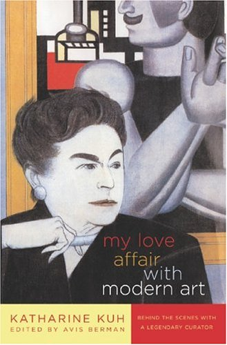 My Love Affair with Modern Art: Behind the Scenes with a Legendary Curator 9781559707695