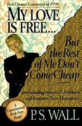 My Love is Free...: But the Rest of Me Don't Come Cheap 6909222