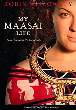 My Maasai Life: From Suburbia to Savannah 9781553655091