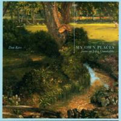 My Own Places: Poems on John Constable 9781552381700