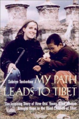 My Path Leads to Tibet: The Inspiring Story of Howone Young Blind Woman Brought Hope to the Blind Children of Tibet 9781559706582