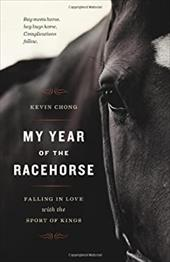 My Year of the Racehorse: Falling in Love with the Sport of Kings