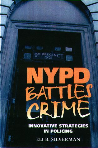 NYPD Battles Crimes: Innovative Strategies in Policing 9781555534011