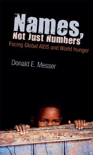 Names, Not Just Numbers: Facing Global AIDS and World Hunger 9781555916336
