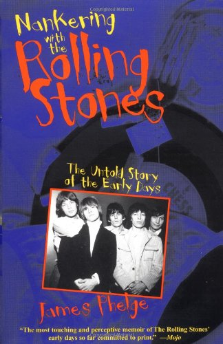 Nankering with the Rolling Stones: The Untold Story of the Early Days 9781556523731