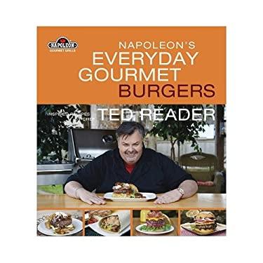 Napoleon's Everyday Gourmet Burgers 9781554702619