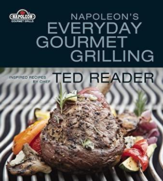 Napoleon's Everyday Gourmet Grilling 9781554701513