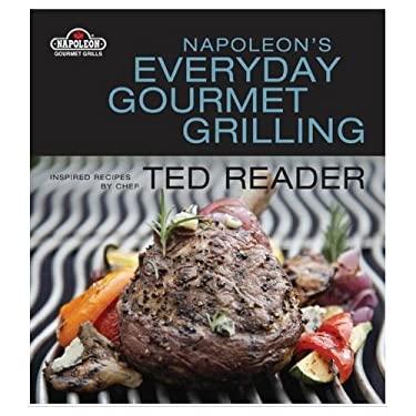 Napoleon's Everyday Gourmet Grilling 9781554700035