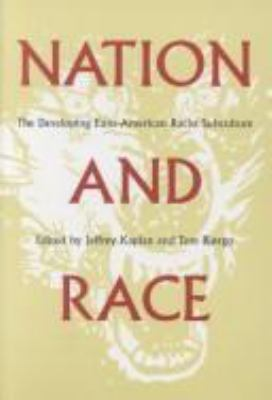 Nation and Race Nation and Race Nation and Race Nation and Race Nation and Race: The Developing Euro-American Racist Subculture the Developing Euro-Am 9781555533328