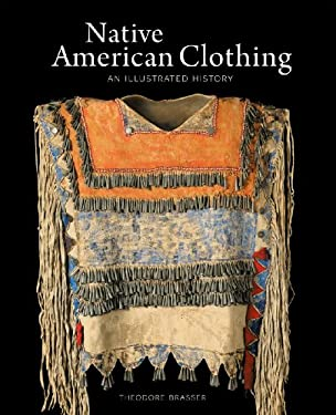 Native American Clothing: An Illustrated History 9781554074334