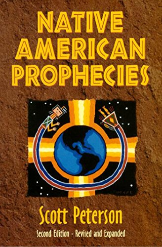 Native American Prophecies: History, Wisdom and Startling Predictions 9781557787484