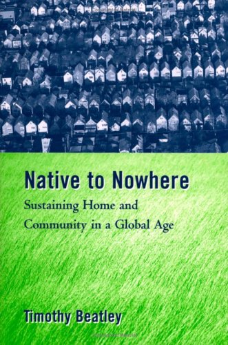 Native to Nowhere: Sustaining Home and Community in a Global Age 9781559634533