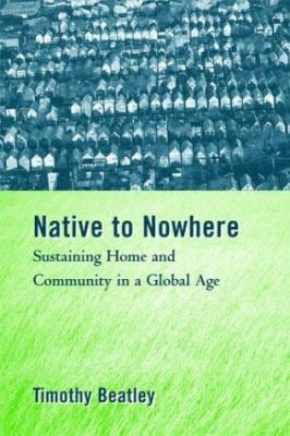 Native to Nowhere: Sustaining Home and Community in a Global Age 9781559639149