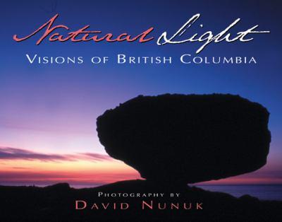 Natural Light: Visions of British Columbia 9781550172737
