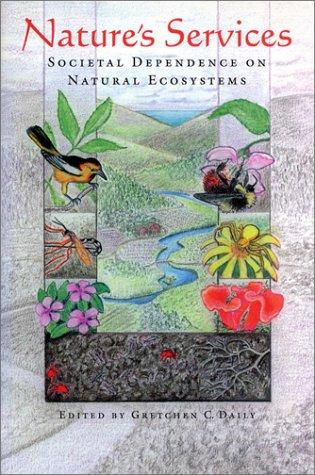 Nature's Services Nature's Services Nature's Services: Societal Dependence on Natural Ecosystems Societal Dependence on Natural Ecosystems Societal De 9781559634755