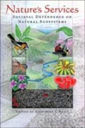 Nature's Services Nature's Services Nature's Services: Societal Dependence on Natural Ecosystems Societal Dependence on Natural Ec
