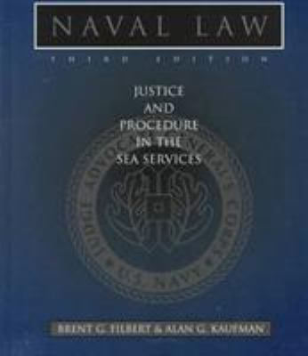 Naval Law: Justice and Procedure in the Sea Services 9781557504623