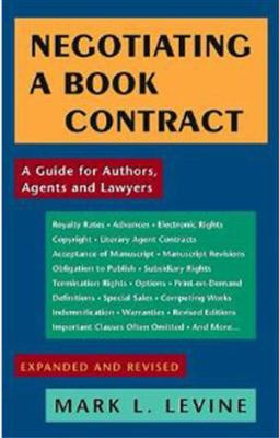 Negotiating a Book Contract: A Guide for Authors, Agents and Lawyers 9781559213837