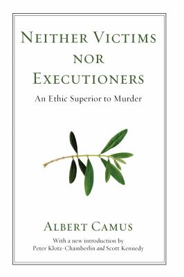 Neither Victims Nor Executioners: An Ethic Superior to Murder 9781556357718