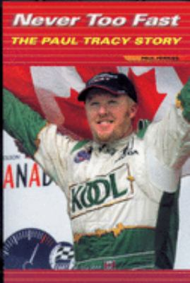 Never Too Fast: The Paul Tracy Story 9781550224696