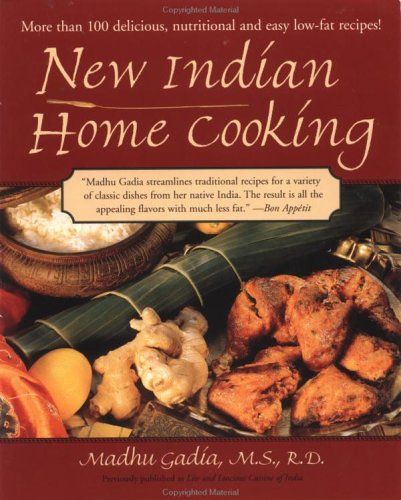 New Indian Home Cooking: More Than 100 Delicioius, Nutritional, and Easy Low-Fat Recipes! 9781557883438