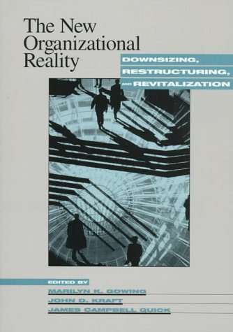 New Organizational Reality: Downsizing, Restructuring, and Revitalization 9781557984623