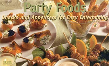 Party Foods: Snacks & Appetizers for Easy Entertaining 9781558672994