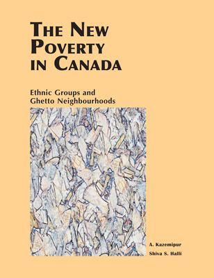 New Poverty in Canada: Ethnic Groups and Ghetto Neighbourhoods 9781550771084