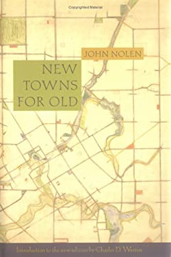 New Towns for Old: Achievements in Civic Improvement in Some American Small Towns and Neighborhoods 9781558494800