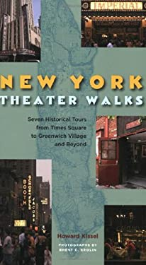New York Theatre Walks: Seven Historical Tours from Times Square to Greenwich Village and Beyond 9781557836137