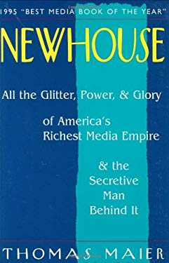 Newhouse: All the Glitter, Power, and Glory of America's Richest Media Empire and the Secretive Man Behind It 9781555661915