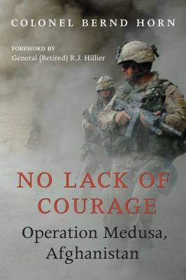 No Lack of Courage: Operation Medusa, Afghanistan 9781554887668