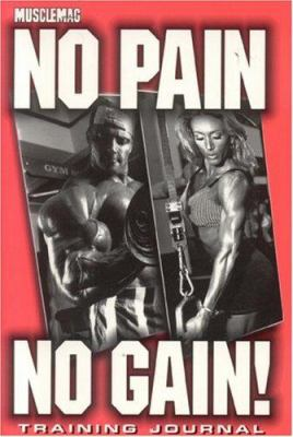 No Pain, No Gain!: Training Journal 9781552100158