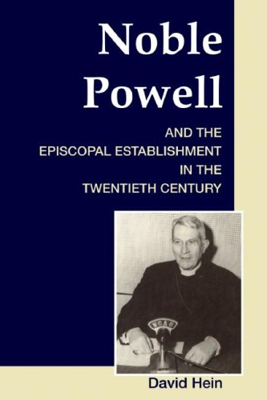 Noble Powell and the Episcopal Establishment in the Twentieth Century 9781556353949