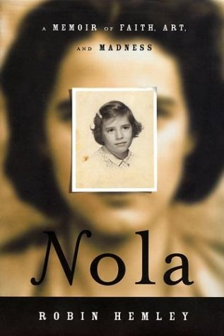 Nola: A Memoir of Faith, Art, and Madness 9781555972783