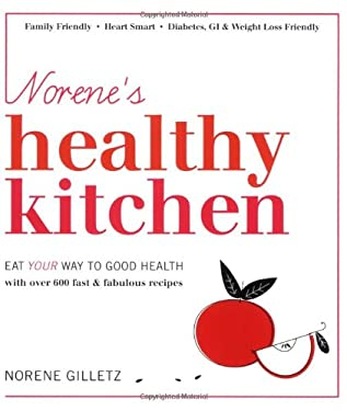 Norene's Healthy Kitchen: Eat Your Way to Good Health 9781552858028