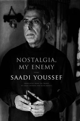 Nostalgia, My Enemy: Poems 9781555976293