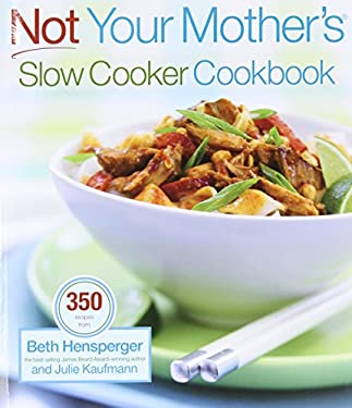 Not Your Mother's Slow Cooker Cookbook 9781558322455