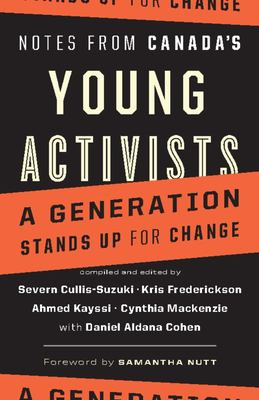 Notes from Canada's Young Activists: A Generation Stands Up for Change 9781553652373