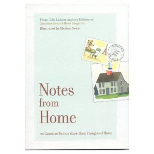 Notes from Home: 20 Canadian Writers Share Their Thoughts of Home 9781552783191