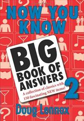 Now You Know Big Book of Answers 2: A Collection of Classics with 150 Fascinating New Items!