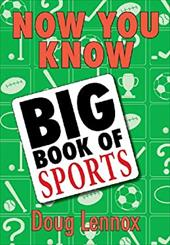 Now You Know Big Book of Sports: Featuring a Special Section of OLYMPICS Facts, Legends, and Lore!