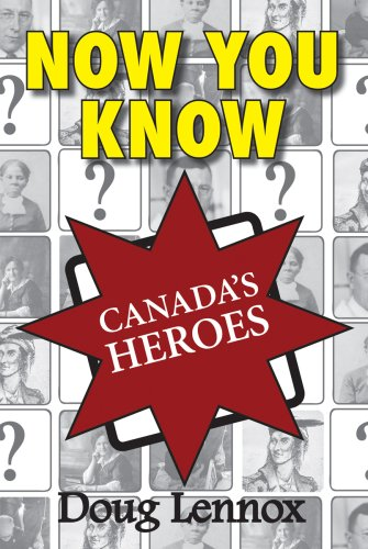 Now You Know Canada's Heroes 9781554884445